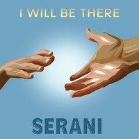 Serani - I Will Be There - Single