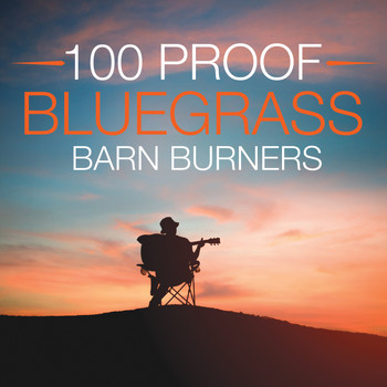 Various - 10 100 PROOF BLUEGRASS  BARN BURNERS