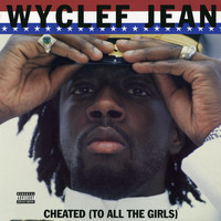 Wyclef Jean - Cheated (To All the Girls) - EP (Explicit)