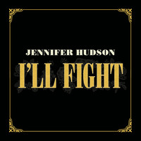 Jennifer Hudson - I'll Fight