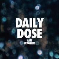 Yan Wagner - Daily Dose