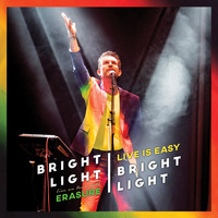 Bright Light Bright Light - Live Is Easy : On Tour With Erasure