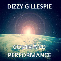 Dizzy Gillespie - Command Performance