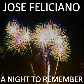 José Feliciano - A Night to Remember It (Live)