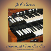 Jackie Davis - Hammond Gone Cha-Cha (Analog Source Remaster 2018)