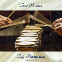 Tito Puente - Top Percussion (Remastered 2018)