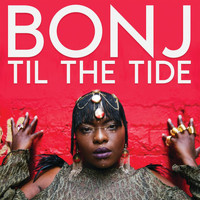 BONJ - Til The Tide