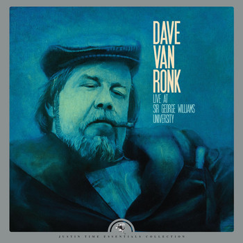 Dave Van Ronk - Live at Sir George Williams University (Remastered)