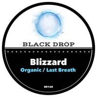 Blizzard - Organic / Last Breath