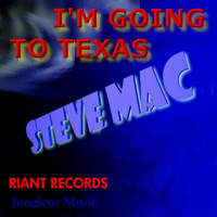 Steve Mac - Im Going to Texas
