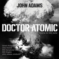 "BBC Symphony Orchestra, BBC Singers, John Adams - Doctor Atomic, Act II, Scene 3: Chorus - ""At the sight of this"""