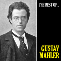 Gustav Mahler - The Best of Mahler (Remastered)