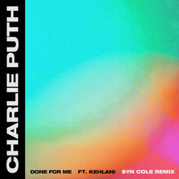 Charlie Puth - Done For Me (feat. Kehlani) (Syn Cole Remix)