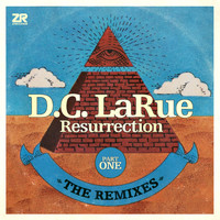 D.C. LaRue - Resurrection - The Remixes Part One
