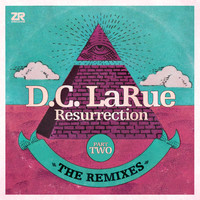 D.C. LaRue - Resurrection - The Remixes Part Two