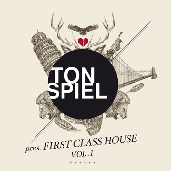 Various Artists - TONSPIEL pres. First Class House, Vol. 1 (Explicit)