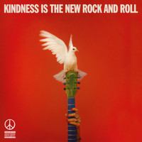 Peace - Kindness Is The New Rock And Roll (Explicit)