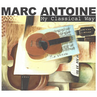 Marc Antoine - My Classical Way