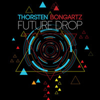 Thorsten Bongartz - Future Drop