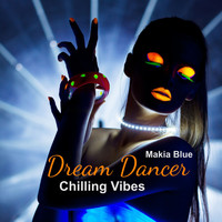 Makia Blue - Dream Dancer: Chilling Vibes