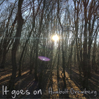Humbolt Gremberg - It Goes On