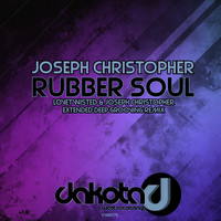 Joseph Christopher - Rubber Soul (Lovetwisted & Joseph Christopher Extended Deep Grooving Remix)