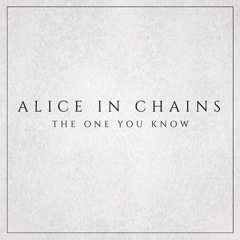 Alice In Chains - The One You Know