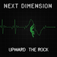 Next Dimension - Upward the Rock (Single Version)