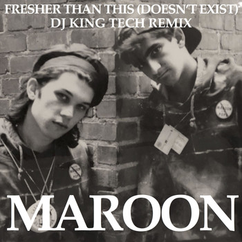 Maroon - Fresher Than This (Doesn't Exist) (DJ King Tech Remix)