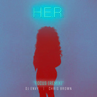 H.E.R. - Focus (feat. Chris Brown) (DJ Envy Remix)