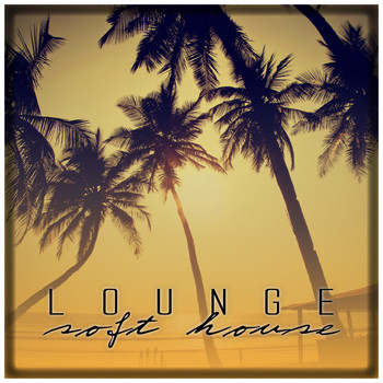 Various Artists - Lounge Soft House