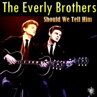 The Everly Brothers - Should We Tell Him