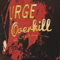 Urge Overkill - Girl, You'll Be a Woman Soon Live - Remastered (Live: The Phoenix, Toronto 25 Oct '95 [Explicit])