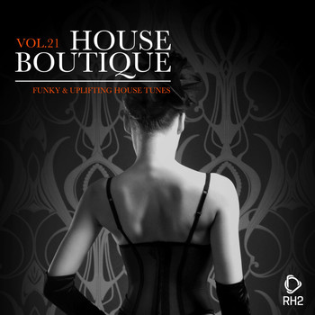 Various Artists - House Boutique, Vol. 21 - Funky & Uplifting House Tunes