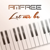 Amfree - Let Me Be