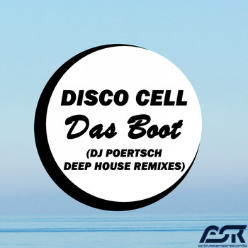 Disco Cell - Das Boot (DJ Poertsch Deep House Remixes)
