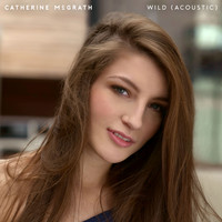 Catherine McGrath - Wild (Acoustic)