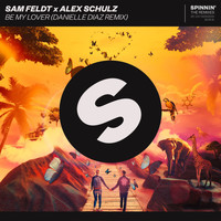 Sam Feldt x Alex Schulz - Be My Lover (Danielle Diaz Remix)