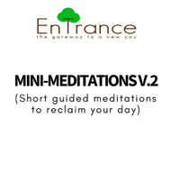 Entrance - Mini Meditations v.2 - a collection of short guided hypnosis sessions