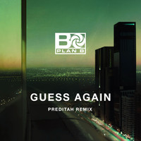 Plan B - Guess Again (Preditah Remix [Explicit])