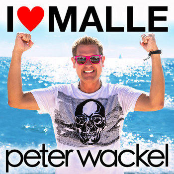 Peter Wackel - I Love Malle