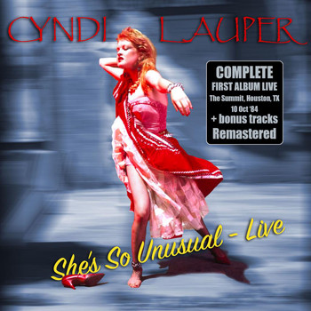 Cyndi Lauper - She's So Unusual - Live & Remastered + bonus tracks (Live, The Summit, Houston, TX 10 Oct '84)