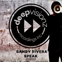 Sandy Rivera - Speak