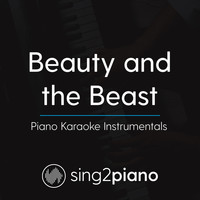 Sing2Piano - Beauty and the Beast (Piano Karaoke Instrumentals)