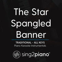 Sing2Piano - The Star Spangled Banner (Traditional) [All Keys] (Piano Karaoke Instrumentals)