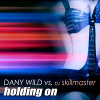 Dany Wild - Holding On