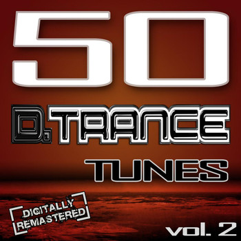 Various Artists - 50 D. Trance Tunes, Vol. 2 - (The History Of Techno Trance & Hardstyle Electro Anthems)