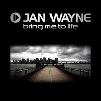 Jan Wayne - Bring Me To Life