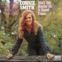 Connie Smith - Ain't We Having Us A Good Time
