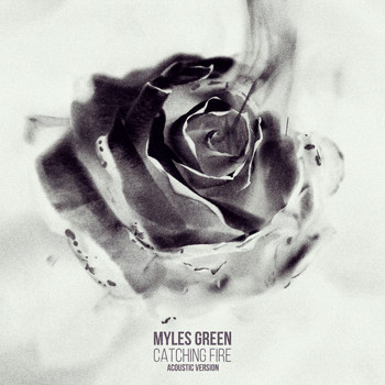 Myles Green - Catching Fire (Acoustic Version)